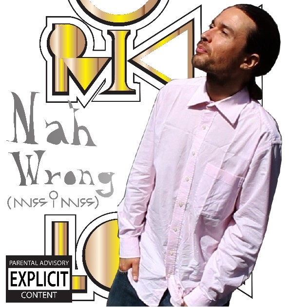 Rikk Love - Nah Wrong (Miss I Miss) - 2nd single.